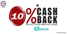 10% cash back for all users who are using Mobikwik.