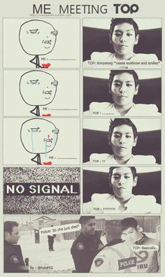If I ever meet TOP.... this is going to happen to me, no doubt xD