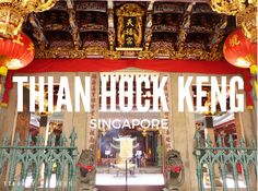 Singapore Sojourn: Thian Hock Keng Temple See Images, No Time For Me, Wander, Singapore, Tiffany, Temple, Old Things, Heaven, Sky