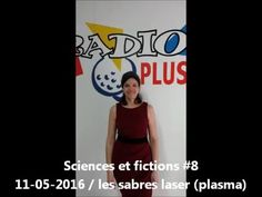 Sciences et fictions, une chronique dédiée aux sciences et à la science-fiction, présentée par Manuella Yapas. Huitième numéro, consacré aux sabres laser (ou plasma) et à leur réalité scientifique - émission La Vie des Livres (Radio Plus) du 11 mai 2016.  Manuella Yapas est aussi conteuse. N'hésitez pas à vous rendre sur son site : http://www.manuellayapas.fr/ Ou sur sa page Facebook : https://www.facebook.com/manuellayapasconteuse