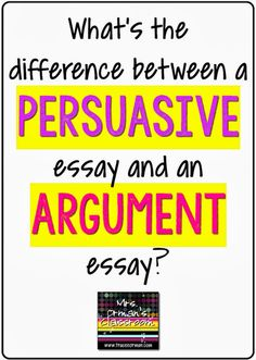 What's the difference between a persuasive essay and an argument essay? Click for more...