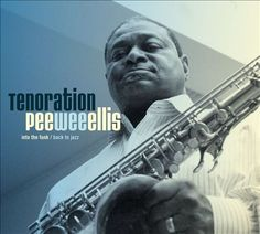 Tenoration -  Pee Wee has been playing in the big leagues since his days with James Brown. He's also gigged with George Benson, Chuck Mangione, and many other greats. - CD 2 is mostly (very solid) jazz, CD 1 studio funk.
