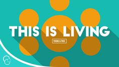 Hillsong Young & Free - This is Living (Lyric Video)