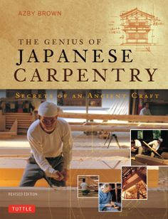 "Read ""The Genius of Japanese Carpentry Secrets of an Ancient Craft"" by Azby Brown available from Rakuten Kobo. The Genius of Japanese Carpentry tells the story of the Yakushiji monastery in Nara and the dedicated mode. Woodworking Guide, Popular Woodworking, Custom Woodworking, Fine Woodworking, Woodworking Projects Plans, Woodworking Techniques, Woodworking Books, Woodworking Workshop, Router Woodworking"