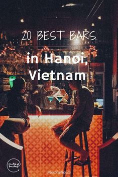Hanoi Nightlife: The 20 Best Bars in Vietnam's Capital Vietnam Map, Vietnam Travel Guide, Vietnam Voyage, Visit Vietnam, Asia Travel, Travel Tips, Sa Pa, Hoi An, Da Nang