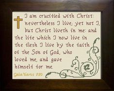 Galatians I am crucified with Christ: nevertheless I live; yet not I, but Christ liveth in me: and the life that which I now live in the flesh I live by the faith of the Son of God, who loved me, and gave himself for me. Son Of God, In The Flesh, Cross Stitch Designs, Joyful, Cross Stitching, Bible Verses, Stitches, Christ, Bullet Journal