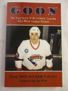 e4beb006e Goon True Story of an Unlikely Journey into Minor League Hockey NHL Smith  Book