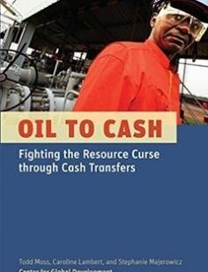 Oil to Cash: Fighting the Resource Curse through Cash Transfers free download by Todd Moss Caroline Lambert Stephanie Majerowicz ISBN: 9781933286693 with BooksBob. Fast and free eBooks download.  The post Oil to Cash: Fighting the Resource Curse through Cash Transfers Free Download appeared first on Booksbob.com.