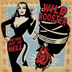 Vince Ray (Artist) - Low Brow Pop Surrealism & Retro Illustrations Rockabilly illustration wild rooster morticia and the devil
