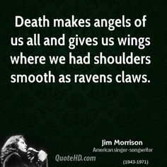 jim-morrison-musician-death-makes-angels-of-us-all-and-gives-us-wings.jpg (700×700)