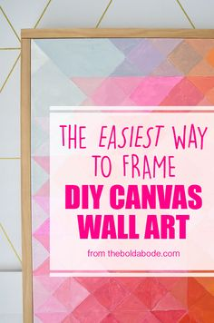The EASIEST way to frame a Canvas! No miters or crazy instructions... just a straightforward, simple way to frame your DIY Art!