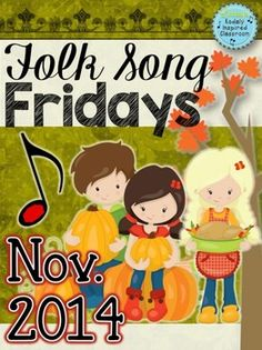 Folk Song Fridays - November 2014 A collection of 20 songs, teaching ideas and visuals to teach different rhythmic and melodic elements.