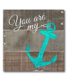 Loving this 'You Are My Anchor' Wrapped Canvas on #zulily! #zulilyfinds