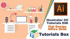 Illustrator CC tutorials | E06 | Office Desk Flat Design