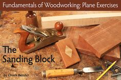 """From the article """"Fundamentals of Woodworking: Plane Exercises"""" by Chuck Bender"""