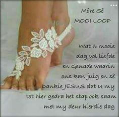 Morning Blessings, Good Morning Wishes, Goeie More, Afrikaans Quotes, Special Quotes, Gold Rings, Creative, Mood Boards, Motivation