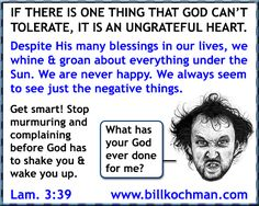Complaining and Murmuring Graphic 03 - http://www.billkochman.com/Blog/2016/09/02/complaining-and-murmuring-graphic-03/