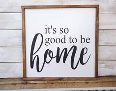 It&Apos;S so good to be home farmhouse sign framed wooden sign. Farmhouse Style Decorating, Decorating On A Budget, Home Decor Furniture, Diy Home Decor, New Home Quotes, Off White Paints, Wood Signs For Home, New Home Designs, Home Pictures