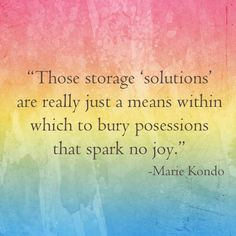 Marie Kondo quote, konmari method. Storage. Joy.