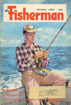1956 The Fisherman Vintage Fishing & Outdoorsman Magazine 1956 MARCH Published by Fisherman Press in Oxford Ohio The Magazine for the Sport Fisherman Gone Fishing, Fishing Tips, Bass Fishing, Fishing Stuff, Fishing Tackle, Fishing Boats, Fishing Magazines, Fishing Quotes, Vintage Fishing