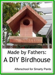 A DIY Birdhouse with a plan and resources about birds from @Natalie Jost AfterschoolForSmarty Pants