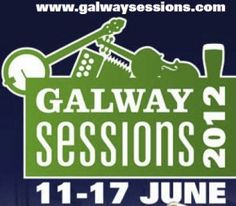 Galway Sessions 11th-17th June 2012  Traditional Music Festival Galway