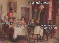 "20 George Washington Memes That Make The First President Look Like A Bumbling Fool - Funny memes that ""GET IT"" and want you to too. Get the latest funniest memes and keep up what is going on in the meme-o-sphere. Funny Love, Haha Funny, Lol, Funny Stuff, 9gag Funny, Stupid Stuff, Caption Tumblr, History Jokes, Funny History"