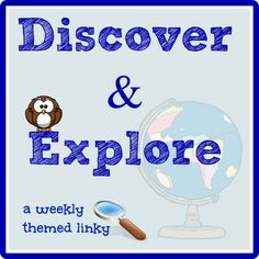 {Discover and Explore} a New Weekly Linky - share  kids activities & ideas that connect to each weekly theme!