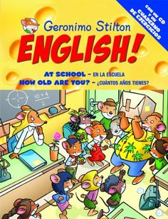 English! : at school = en la escuela ; How old are you = ¿Cuántos años tienes? Geronimo Stilton. Planeta Junior, 2010