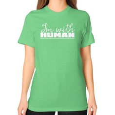 I'm With Human Unisex T-Shirt (on woman)