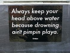 head above water.