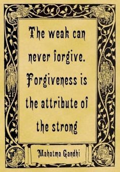 sometimes forgiveness is the hardest thing to do.. but I will be strong