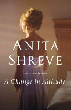 6/29/16 Time for another book. A Change in Altitude by Anita Shreve.