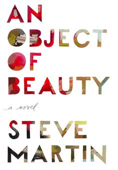 Amazing book cover art for 'An Object of Beauty' by Steve Martin : designed by Darren Booth: (See the production process, Click on thumbnails)