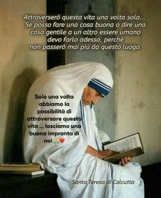 Saint Teresa Of Calcutta, Catholic Beliefs, Italian Quotes, Santa Teresa, Mother Teresa, Religious Quotes, Peace And Love, Wisdom, Positivity