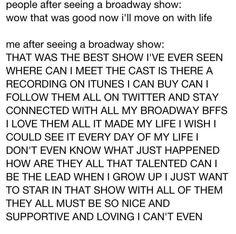 yes. #musicaltheatermajorprobs ...this is exactly what happened when I first saw Phantom of the Opera when I was twelve years old...and again when I first saw Les Miserables...and then again when I saw Wicked...I have really high expectations...