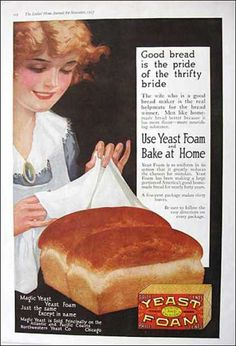 """""""Good bread is the pride of the thrifty bride."""" I have yet to master this, myself."""