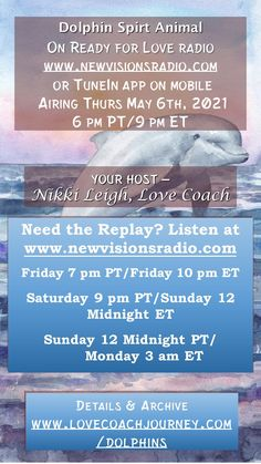 Thurs May 6, 2021 - 9 pm ET/6 pm PT on www.newvisionsradio.com --- Dolphin Spirit Animal on Ready for Love Radio. Full details on www.lovecoachjourney.com/dolphins. Love Radio, Ready For Love, Spirit Animal, Dolphins, Relationship, Common Dolphin, Relationships, Seal