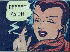 PFFFFT! As If! Funny Vintage Comics.