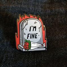 I'm Fine Pin by JackieLeeArtPrints