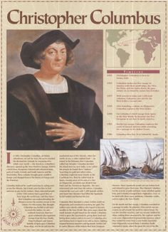 1492-1502  Christopher Columbus arrives in the New World, beginning an era of exploration and conquest. This made him very famous. We celebrate Columbus Day every year on the second Monday in October in honor of him.