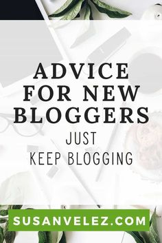 Advice for new bloggers to help you keep blogging. Blogging is hard work, it's easy to come up with a blog name, but getting traffic to your new blog is challenging. How long will it take you to learn how to make money with a blog? What should I do when I feel like quitting? I've got you covered because this is what I am doing to help me with my blog, as I grow it from scratch to profitable. https://susanvelez.com/advice-for-new-bloggers/