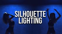How to Light Cinematic Silhouettes Lighting Techniques, Video Lighting, Ads, Silhouettes, Silhouette