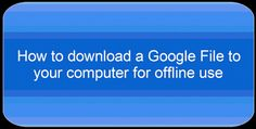 Time to Talk Tech: How to download a Google Drive file to your comput...