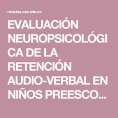 EVALUACIÓN NEUROPSICOLÓGICA DE LA RETENCIÓN AUDIO-VERBAL EN NIÑOS PREESCOLARES CON Y SIN TDA. (Neuropsychological assessment of audio-verbal  retention in preschool children with and without ADD) | Solovieva | CES Psicología