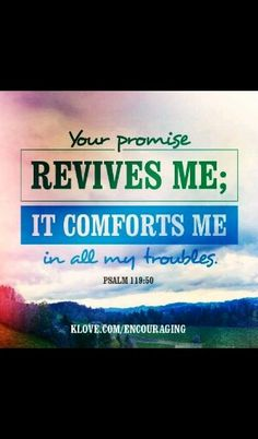 Psalm 119:50 your promise revives me