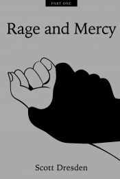 Rage and Mercy Part 1 by Scott Dresden - OnlineBookClub.org Book of the Day! @OnlineBookClub