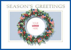"Patriotic Wreath Logo - Holiday Greeting Cards- Add your personal or business logo inside this patriotic flag and red berry wreath. The sentiment ""Season's Greetings"" is above this wreath in gold foil. The Office Gal"