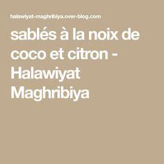 sablés à la noix de coco et citron - Halawiyat Maghribiya