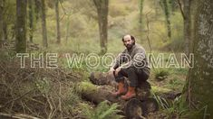 The Woodsman is Ben Short, a former advertising man who became disillusioned…